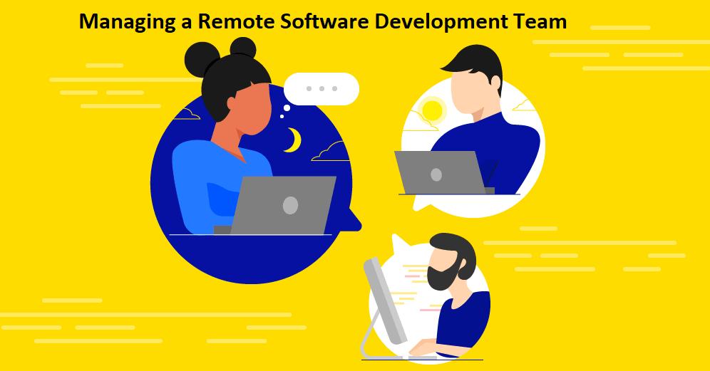 Managing a Remote Software Development Team